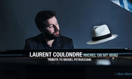 Laurent Coulondre rend hommage à Michel Petrucciani
