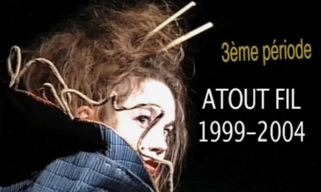 Atout Fil : le film des années 1999 / 2004